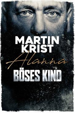 Martin Krist-Böses Kind