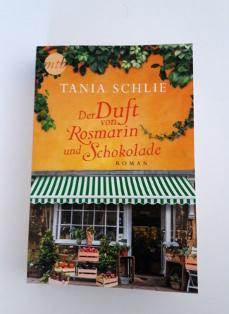 Tania Schlie-Der Duft von Rosmarin und Schokolade