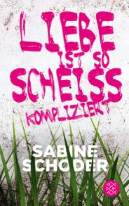 Cover Liebe ist so scheißkompliziert Empfehlung Jugendbuch ab 14 Mädchen Leseempfehlung Buchtipp Jugendliche