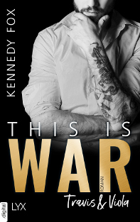 """Cover New Adult Roman """"This is War"""" Kennedy Fox"""